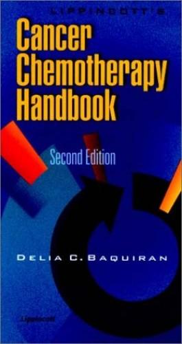 Lippincott's Cancer Chemotherapy Handbook By Delia C. Basquiran