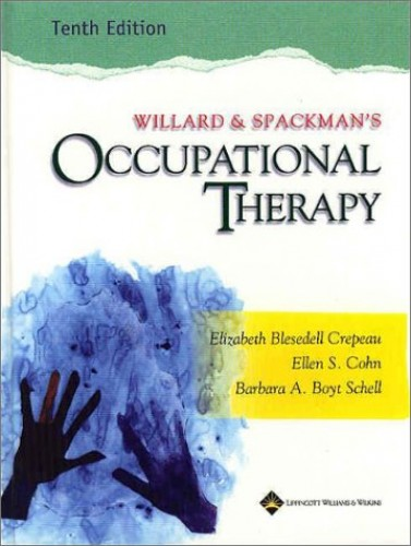 Willard and Spackman's Occupational Therapy by Elizabeth B Crepeau