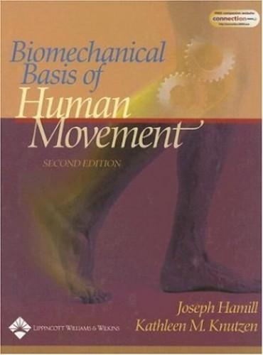 Biomechanical Basis of Human Movement By Joseph Hamill