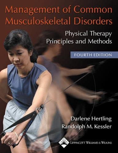 Management of Common Musculoskeletal Disorders: Physical Therapy Principles and Methods by Darlene Hertling