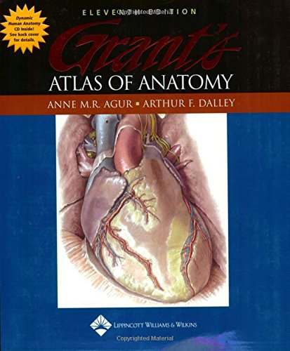 Grant's Atlas of Anatomy By Edited by Anne M. R. Agur, B.Sc. (OT), M.Sc, PhD
