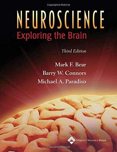 Neuroscience: Exploring the Brain (**) By Mark F. Bear