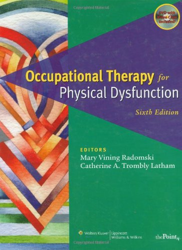 Occupational Therapy for Physical Dysfunction By Mary Vining Radomski