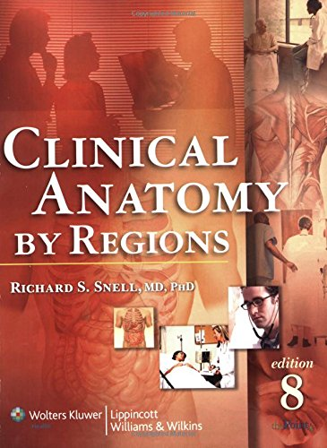 Clinical Anatomy by Regions By Richard S. Snell