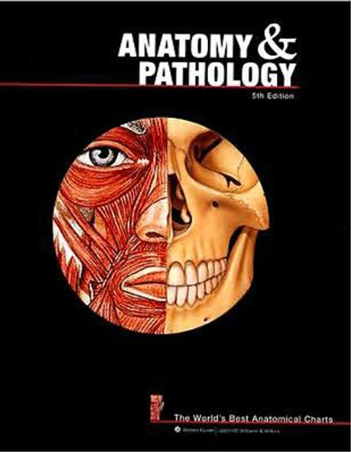 Anatomy and Pathology By Prepared for publication by Anatomical Chart Company