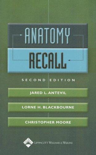 Anatomy Recall (Recall Series) Series edited by Lorne H. Blackbourne, MD, FACS