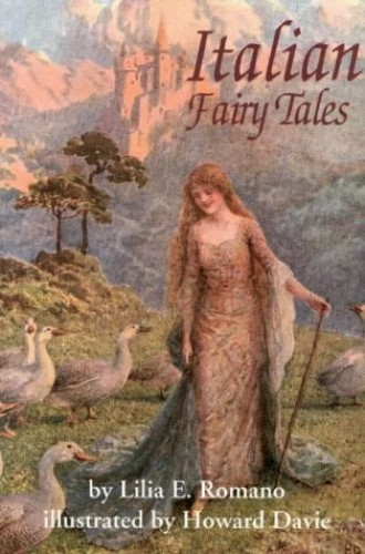 Italian Fairy Tales By Lilia E. Romano