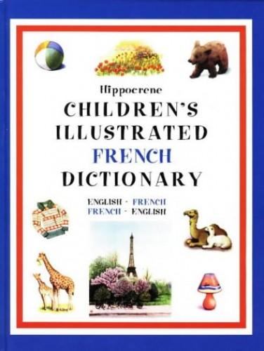 Hippocrene Children's Illustrated French Dictionary By Hippocrene Books