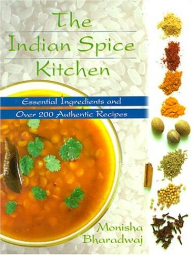The Indian Spice Kitchen By Monisha Bharadwaj