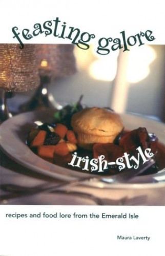 Feasting Galore Irish-Style By Maura Laverty