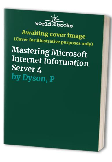 Mastering Microsoft Internet Information Server 4 By Peter Dyson