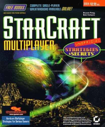 """""""Starcraft"""" Multiplayer Strategies and Secrets (Unofficial) By Gamers Extreme"""