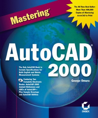 Mastering AutoCAD 2000 Server By George Omura