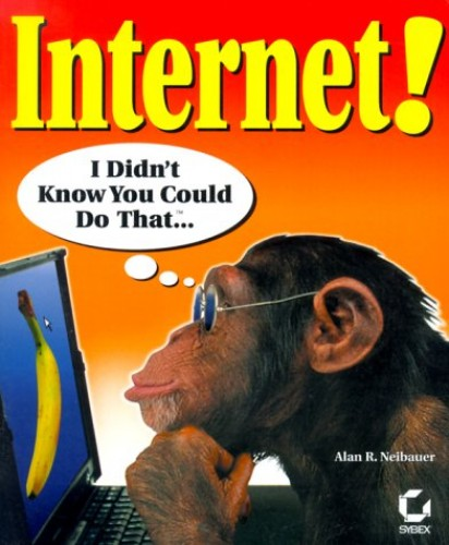 Internet!: I Didn't Know You Could Do That.... By Alan R. Neibauer