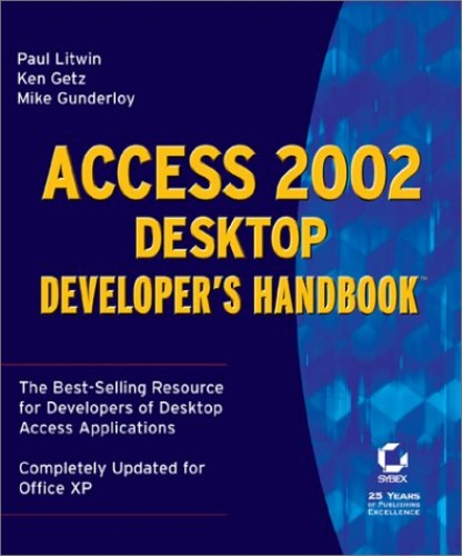 Access 2002 Desktop Developer's Handbook by Paul Litwin