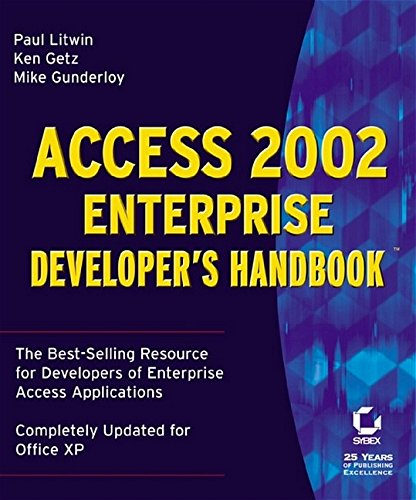 Access 2002: Enterprise Developer's Handbook by Paul Litwin