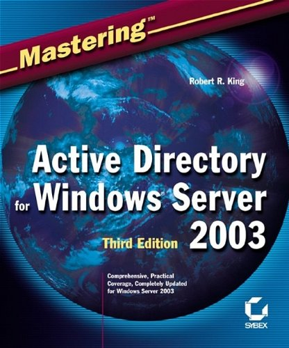 Mastering Active Directory for Windows Server 2003 by Robert R. King