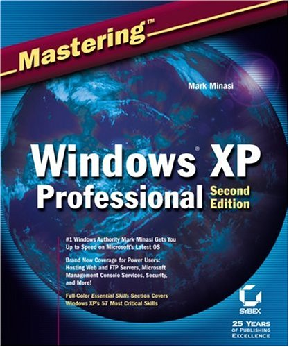 Mastering Windows XP Professional By Mark Minasi