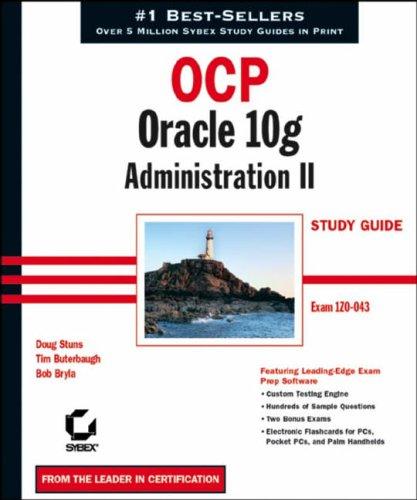 OCP: OCP Exam 1Z0-043: Oracle 10g Administration II Study Guide by Doug Stuns