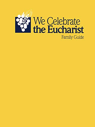 We celebrate the Eucharist_Family Guide By RCL Benziger