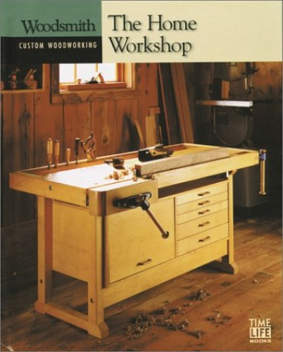 The Home Workshop by Glen B. Ruh