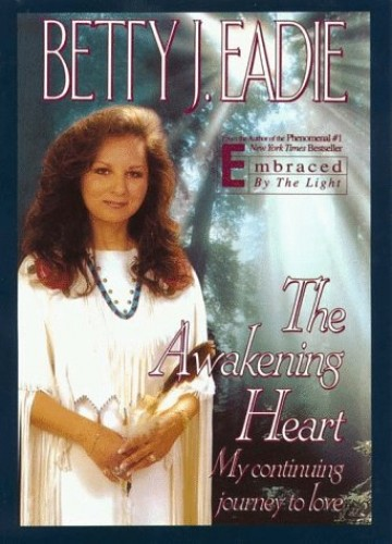 The Awakening Heart By Betty J Eadie
