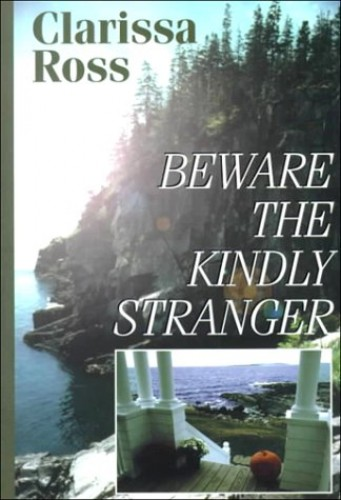 Beware the Kindly Stranger By Clarissa Ross