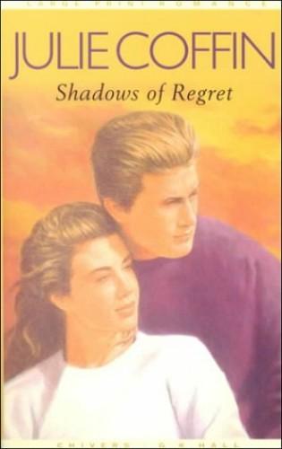 Shadows of Regret By Julie Coffin