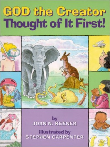 God the Creator Thought of it First! By Joan N Keener
