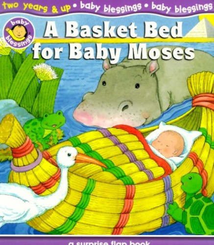A Basket Bed for Baby Moses By Alice Joyce Davidson