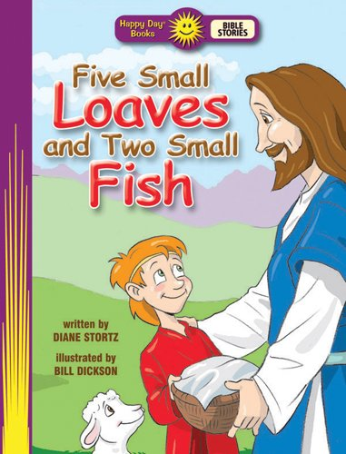 Five Small Loaves and Two Small Fish By Diane Stortz