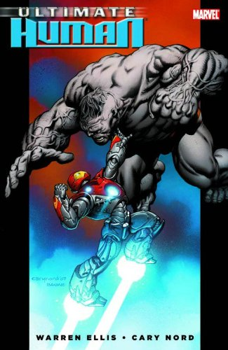 Ultimate Hulk Vs. Iron Man: Ultimate Human By Text by Warren Ellis