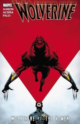 Wolverine: Wolverine Vs. The X-men By Jason Aaron