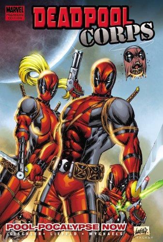 Deadpool Corps Vol. 1: Poolocalypse Now By Victor Gischler