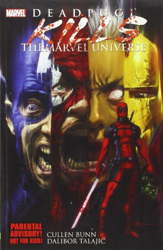 Deadpool Kills The Marvel Universe (Deadpool (Unnumbered)) By Cullen Bunn