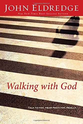 Walking With God By John Eldredge