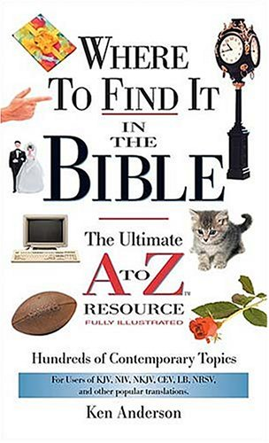 Where to Find it in the Bible By Ken Anderson