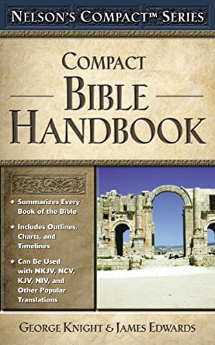 Nelson's Compact Series: Compact Bible Handbook By George Knight