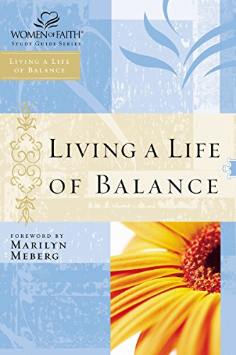 Living a Life of Balance By Women of Faith