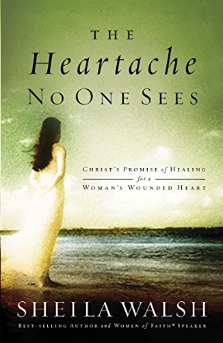 The Heartache No One Sees By Sheila Walsh