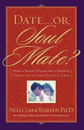 Date or Soul Mate By Neil Clark Warren
