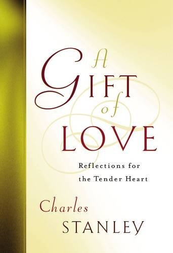 A Gift of Love By Charles F. Stanley