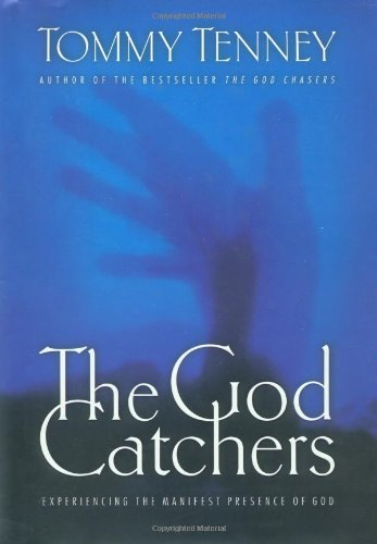 The God Catchers By Tommy Tenney