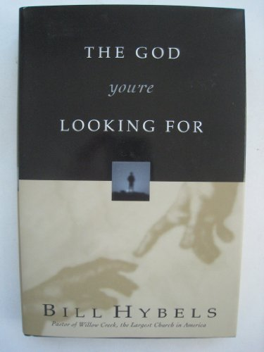 The God You'RE Looking for by Bill Hybels