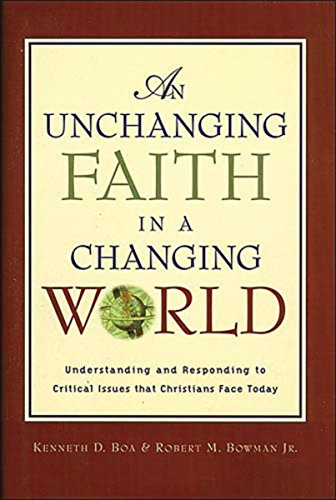 An Unchanging Faith in a Changing World By Kenneth D. Boa