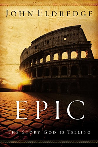Epic By John Eldredge