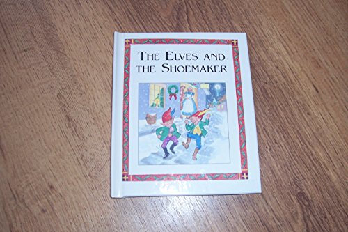 Title: The Elves and the Shoemaker By Carolyn Quattrocki