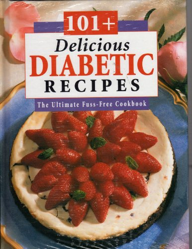 101 Delicious Diabetic Recipes