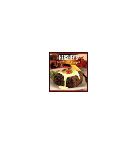 Hershey's Best-Loved Recipes By Created by Publications International