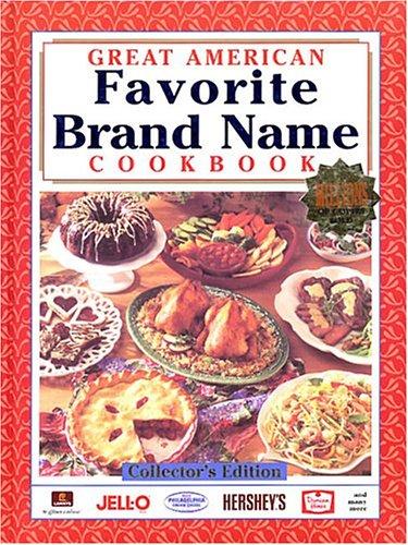 Great American Favorite Brand Name Cookbook